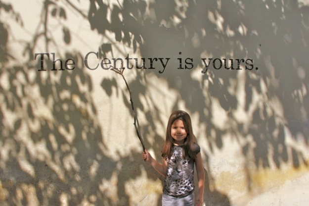 The Century is Yours.